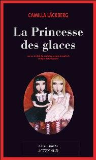 Tome 1 : La Princesse des glaces - Camilla LÄCKBERG dans Camilla LÄCKBERG 9782742775477