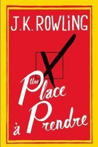 Une place à prendre - J.K. Rowling dans J.K. Rowling