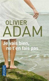 Je vais bien, ne t'en fais pas – Olivier Adam dans Olivier Adam cover2